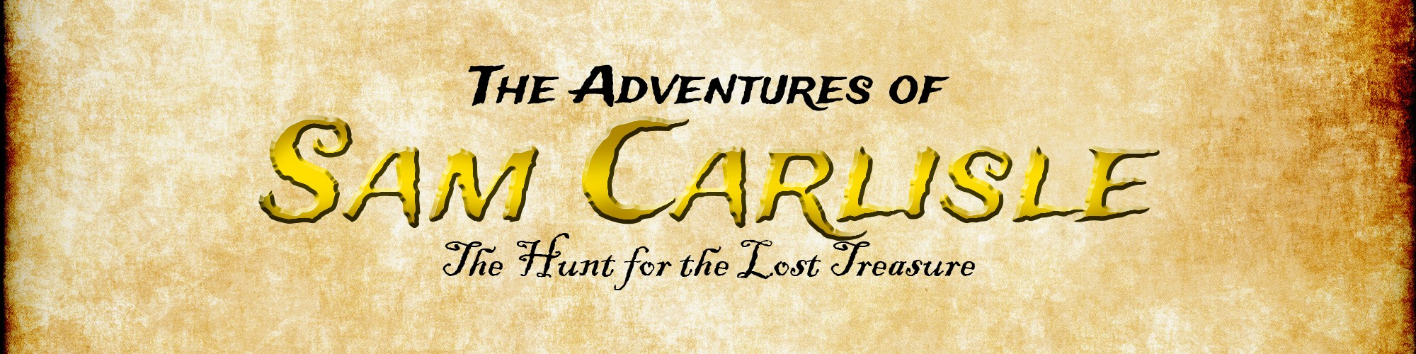 The Adventures of Sam Carlisle: The Hunt for the Lost Tressure